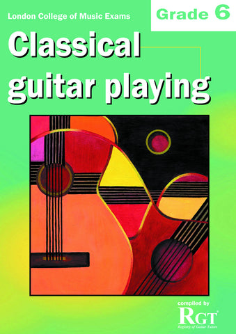 Classical Guitar Playing Grade 6 Six Exam Book LCM RGT