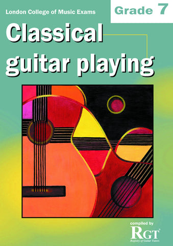 Classical Guitar Playing Grade 7 Seven Exam Book LCM RGT