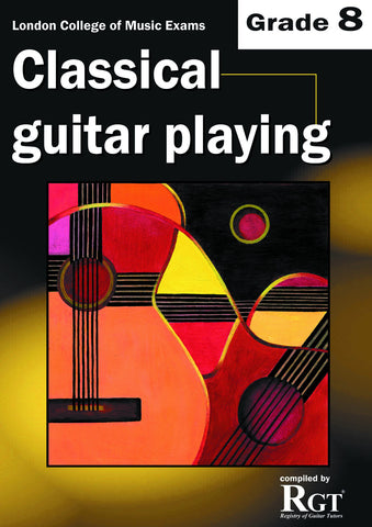 Classical Guitar Playing Grade 8 Eight Exam Book LCM RGT