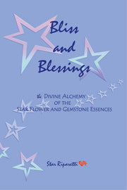 Bliss and Blessings by Star Riparetti