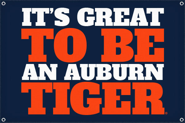 It's Great to be an Auburn Tiger - 2ft x 3ft