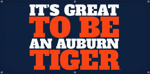 It's Great to be an Auburn Tiger - 3ft x 6ft