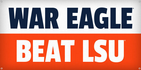 War Eagle Beat LSU - 3ft x 6ft