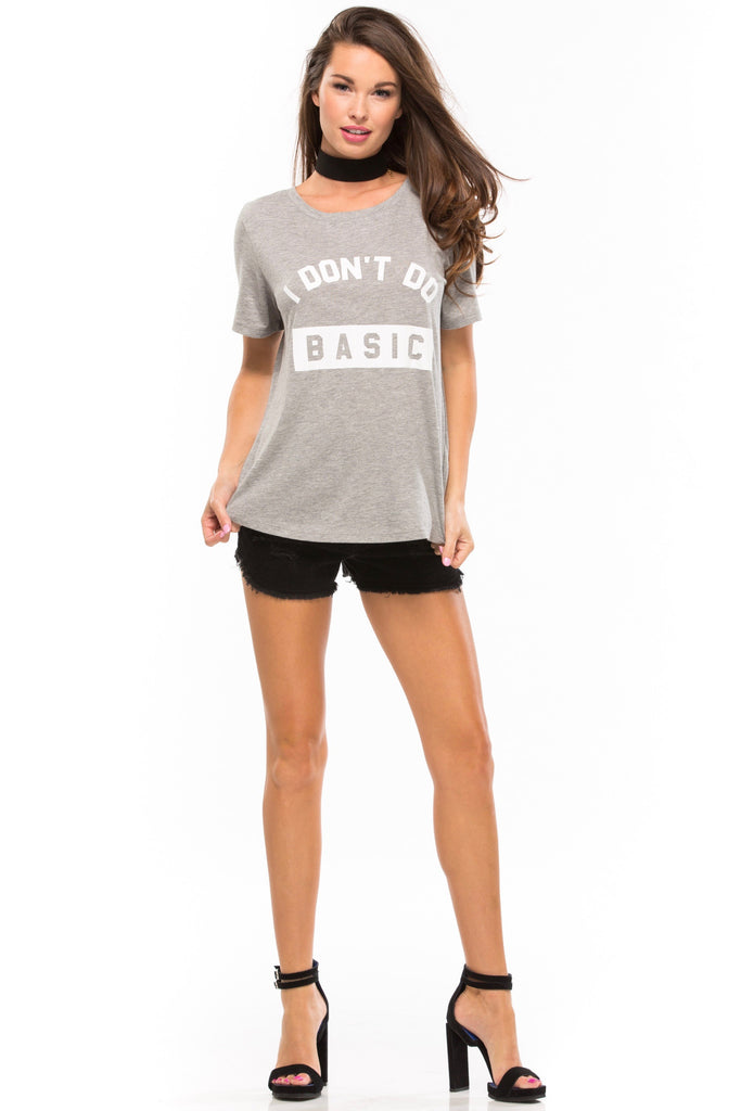 I Don't Do Basic Lola Loose Tee