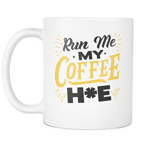 Run Me My Coffee Mug