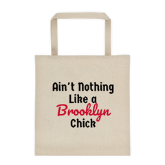 Ain't Nothing Like a Brooklyn Chick tote bag