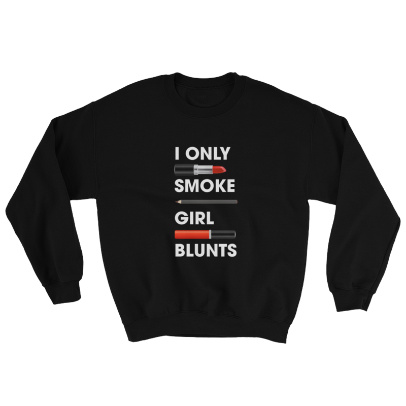 Girl Blunts Sweatshirt