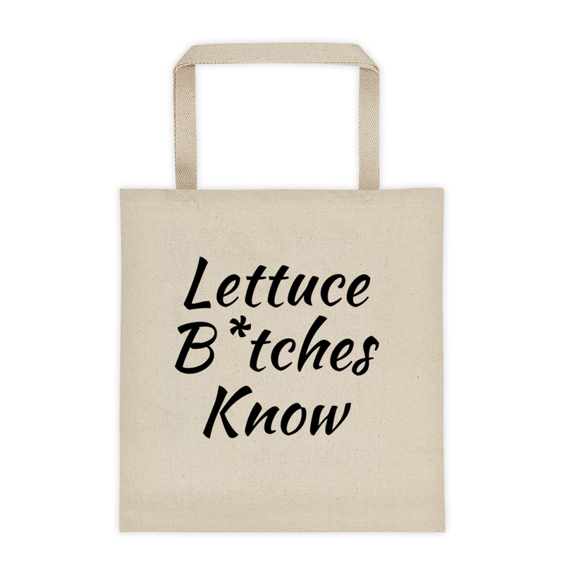 Lettuce B*tches Know Tote Bag- Double side graphics