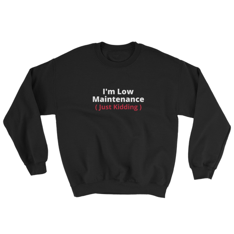 Low Maintenance Sweatshirt