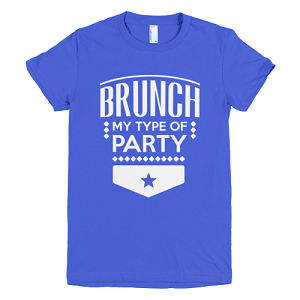 Brunch My Type of Party T-shirt