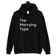 The Marrying Type Unisex Hoodie