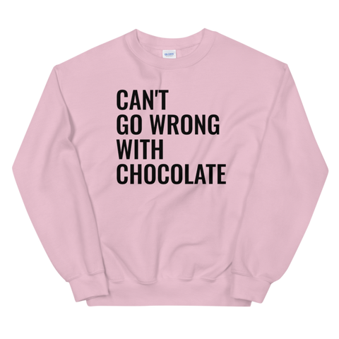 Unisex Can't Go Wrong With Chocolate Sweatshirt