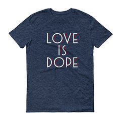 Men's Love Is Dope T-shirt