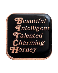 Beautiful Talented Horney lapel pin