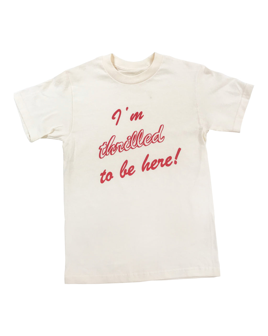 I'm Thrilled T-shirt
