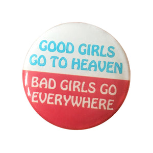 Good/Bad Girls Button