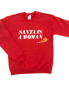 Santa is a Woman sweatshirt