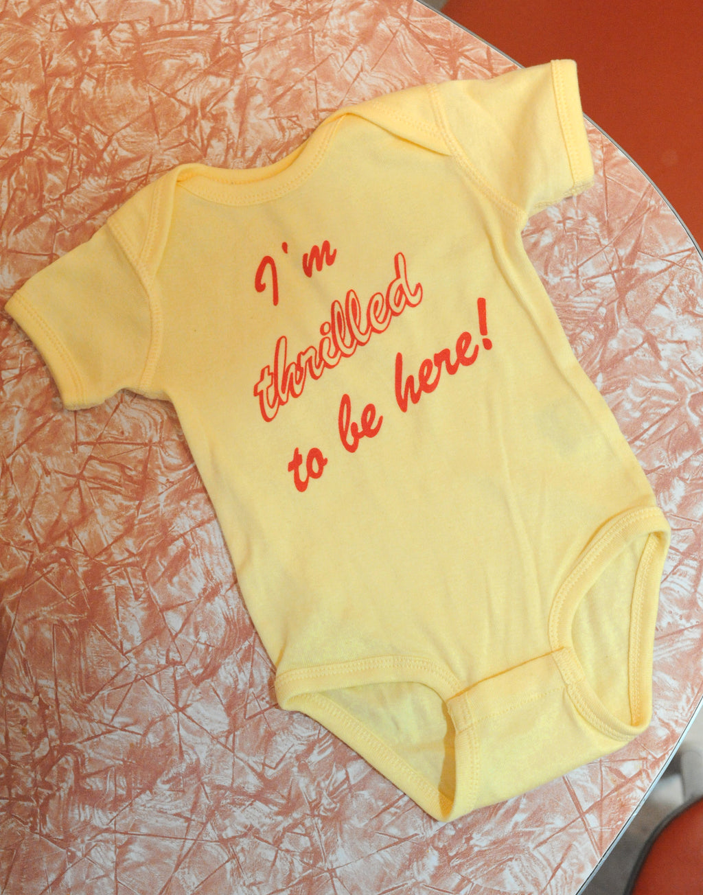 Thrilled To Be Here Baby Onesie