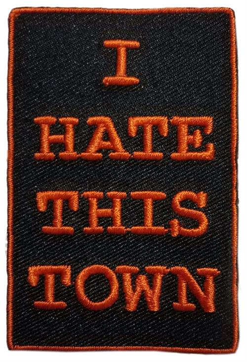 I Hate This Town Iron-On Patch Orange Letters Logo