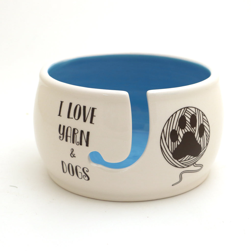I Love Dogs and Yarn - Yarn Bowl