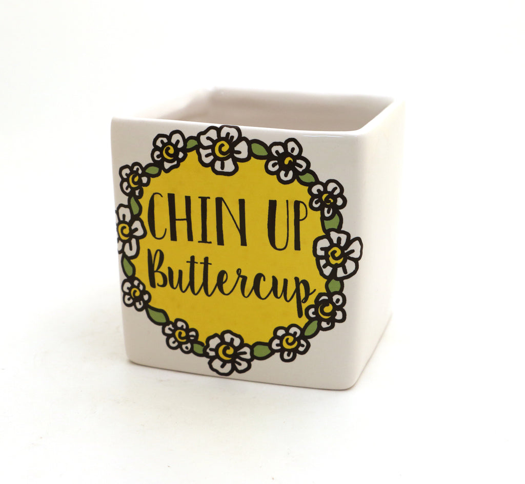 Chin up Buttercup planter, candle holder, square pot