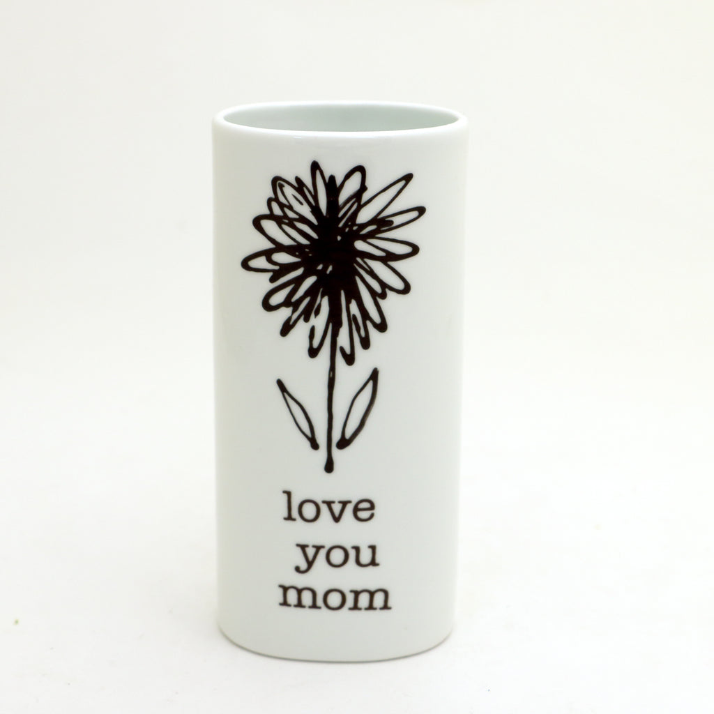 Love you Mom, oval vase, small vase