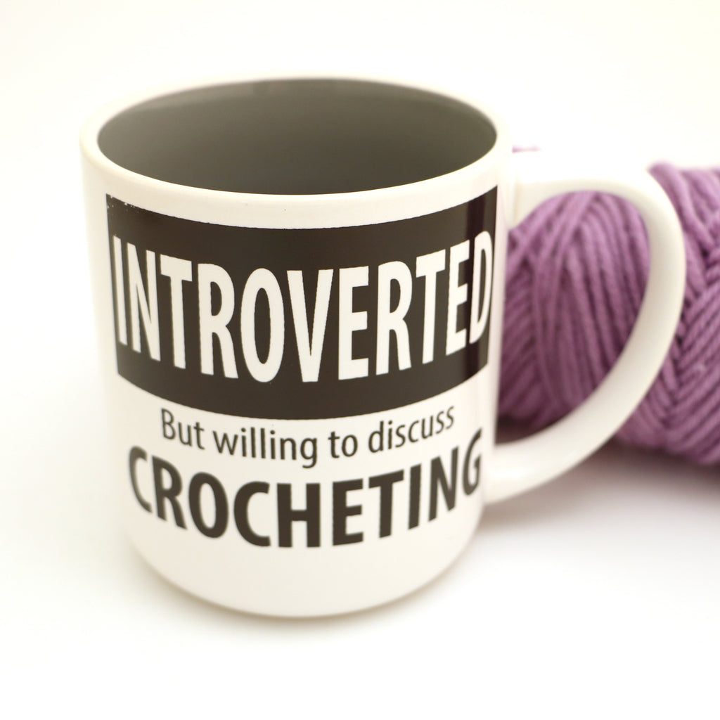 Introverted crochet mug, willing to discuss crocheting