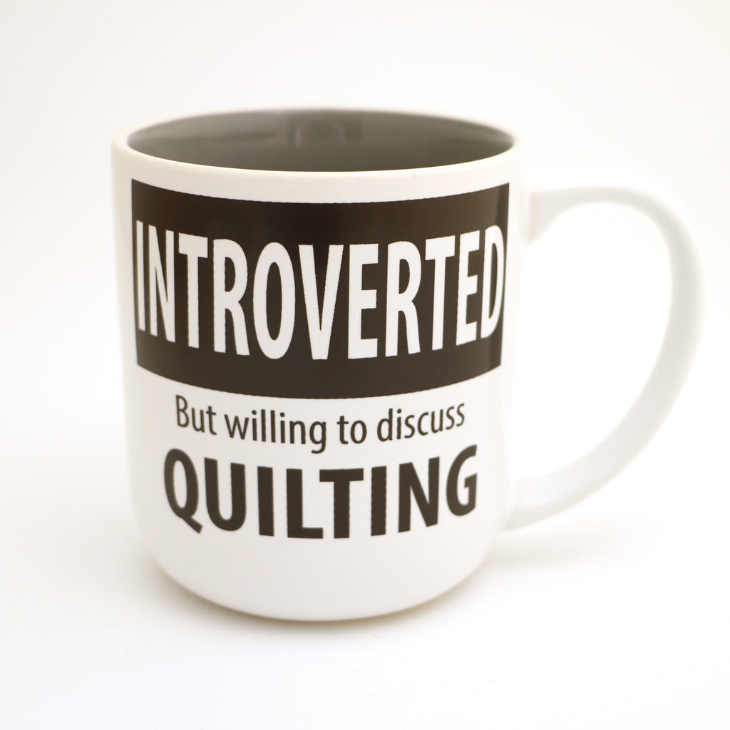 Introverted quilter's mug, willing to discuss quilting
