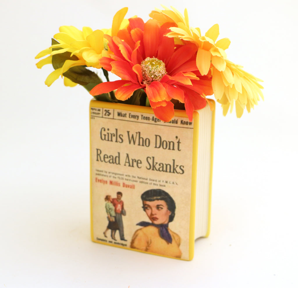 Girls Who Don't Read are Skanks Book pencil holder, vase, gift for reader