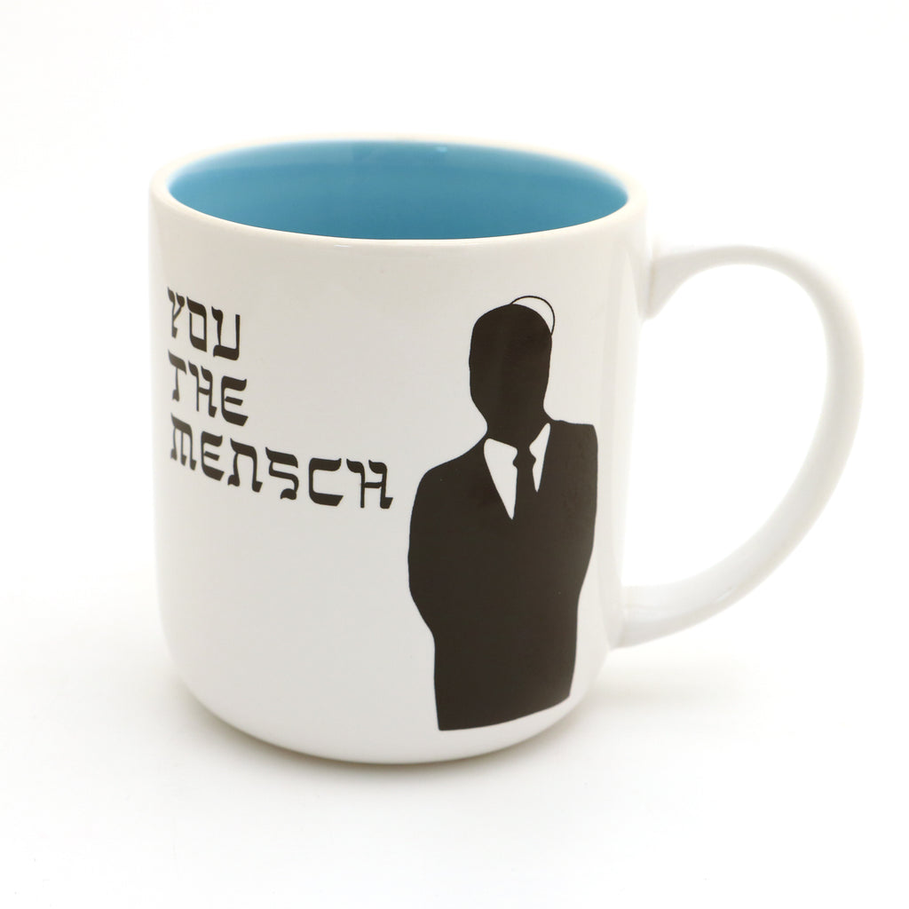 You the Mensch mug, Funny Jewish mug, yiddish mug, Judaica by Lorrie Veasey