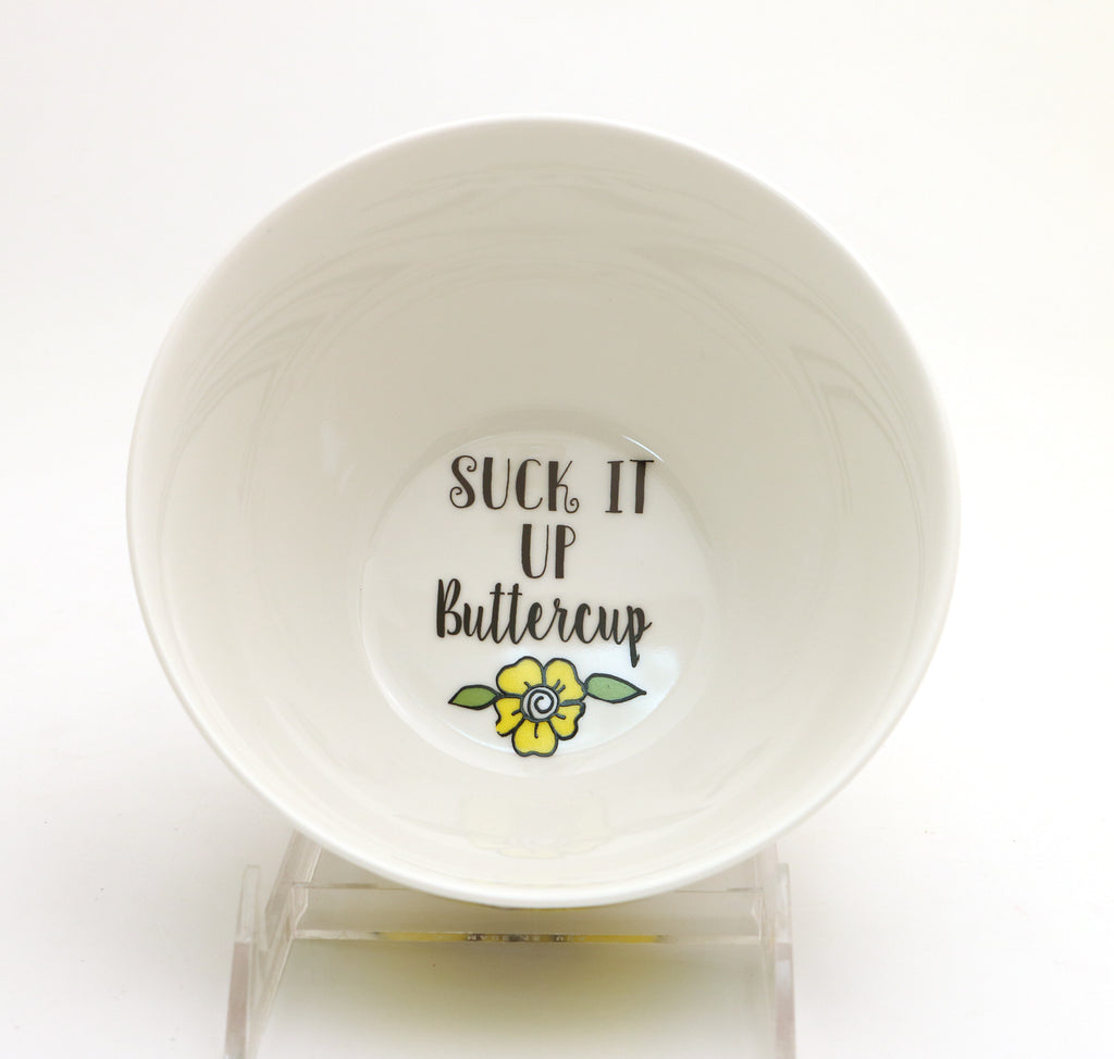Suck it Up Buttercup soup bowl, Get Well Soon gift