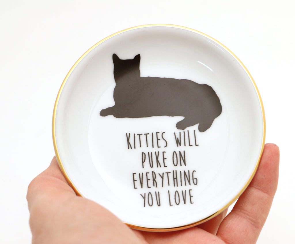 Kitties Will Puke on Everything You Love Ring Dish with 22k Gold Accents
