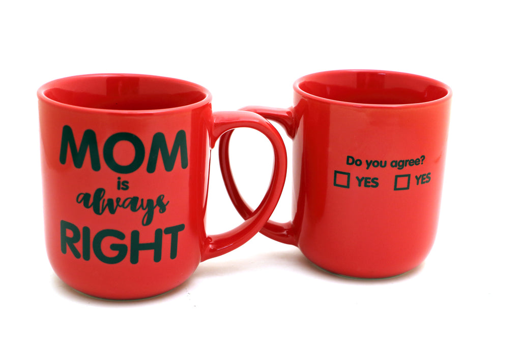 Mom is Always Right, Mom mug, Mother;s Day gift