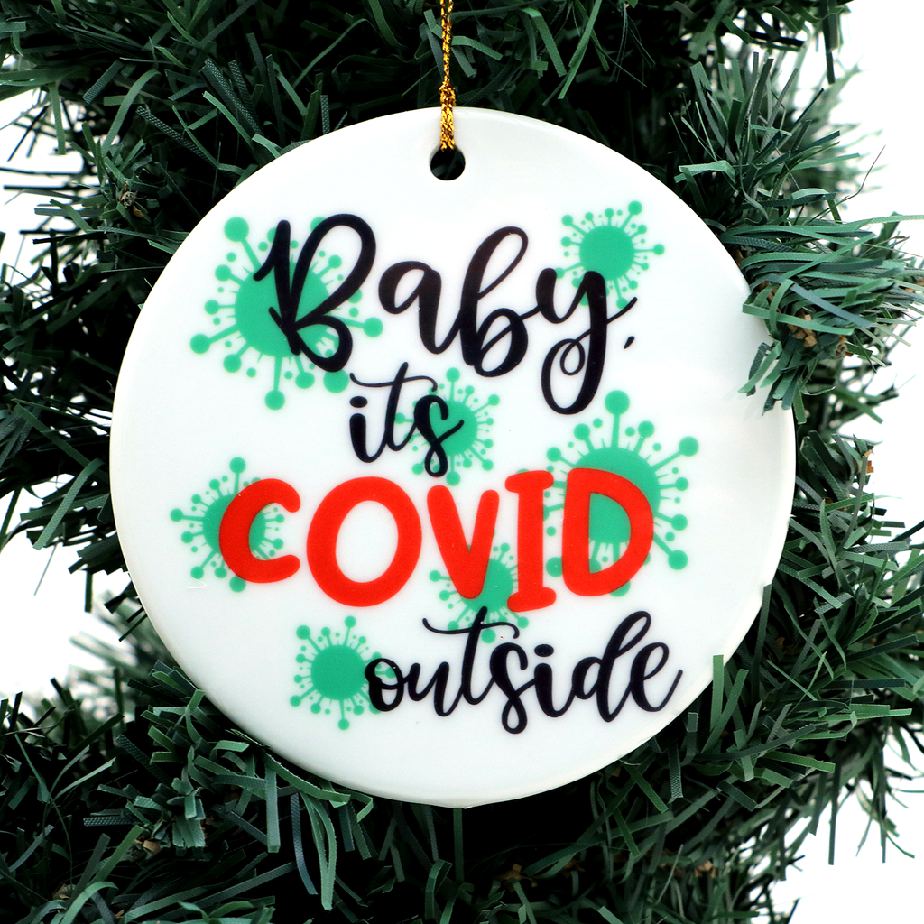 Baby It's Covid Outside Large Disk Christmas Ornament