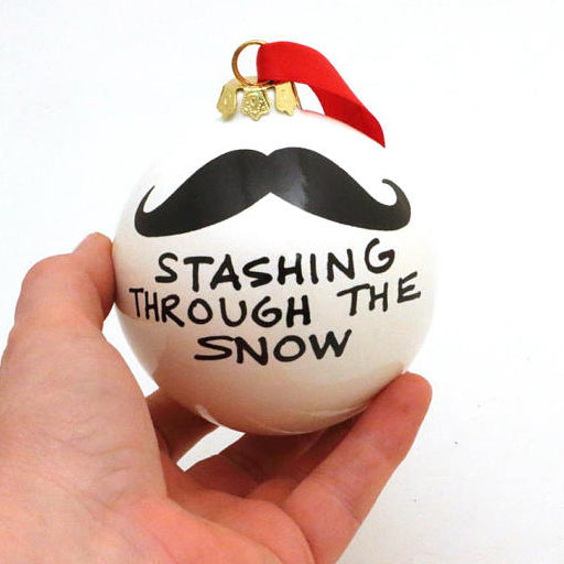 Christmas Ornament Stashing Through The Snow Ceramic Ball with Mustache Moustache Funny have a Hair