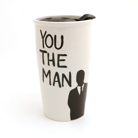 You The Man travel mug. Suit up! This travel mug celebrates all guys! Perfect gift for a man who t
