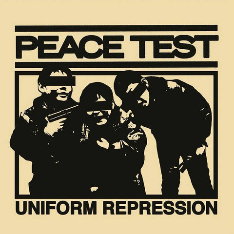 "Peace Test ""Uniform Repression"" 7"""