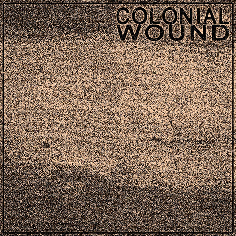 "Colonial Wound ""S/T"" (one sided) LP"