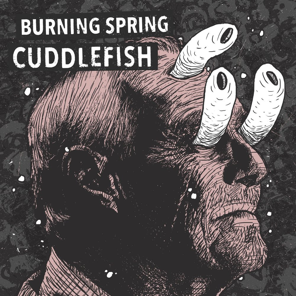 Cuddlefish / Burning Spring - split 7""