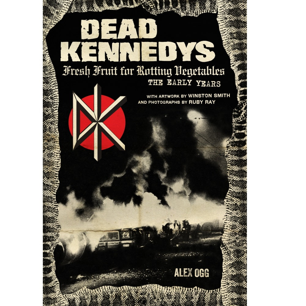 Dead Kennedys: Fresh Fruit for Rotting Vegetables, The Early Years - Book