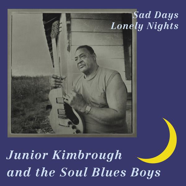 "Junior Kimbrough ""Sad Days, Lonely Nights"" LP"