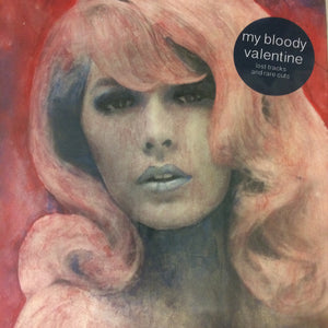 "My Bloody Valentine ""Lost Tracks and Rare Cuts"" LP - Dead Tank Records"