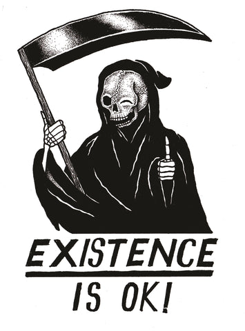Existence is OK! - Shirt