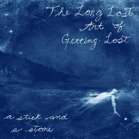 "Stick and a Stone, A ""The Long Lost Art of Getting Lost"" TAPE"