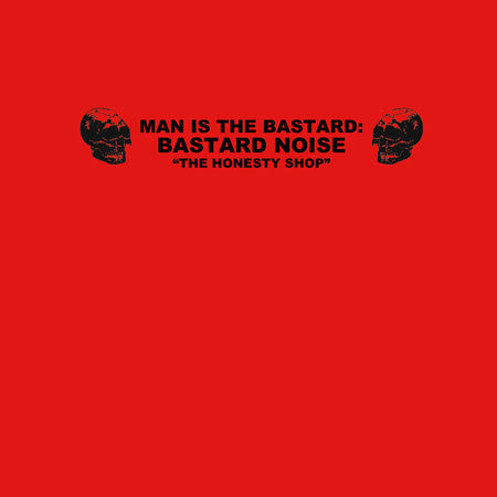 "Man is the Bastard: Bastard Noise ""The Honesty Shop"" LP"