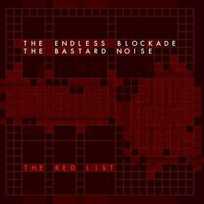"Bastard Noise / Endless Blockade ""The Red List"" LP - Dead Tank Records"
