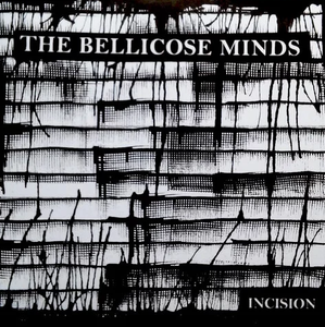 "Bellicose Minds ""Incision"" 7"""