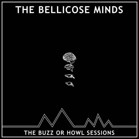 "Bellicose Minds ""The Buzz or Howl Sessions"" 10"""