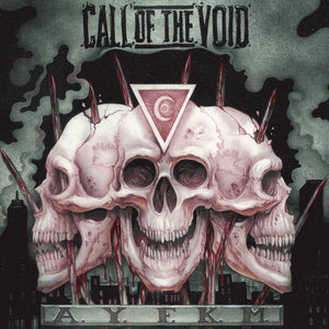 "Call Of The Void ""A.Y.F.K.M."" TAPE"