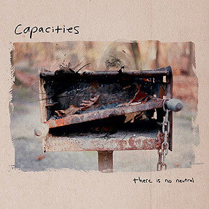 "Capacities ""There is No Neutral"" 10"" - Dead Tank Records"